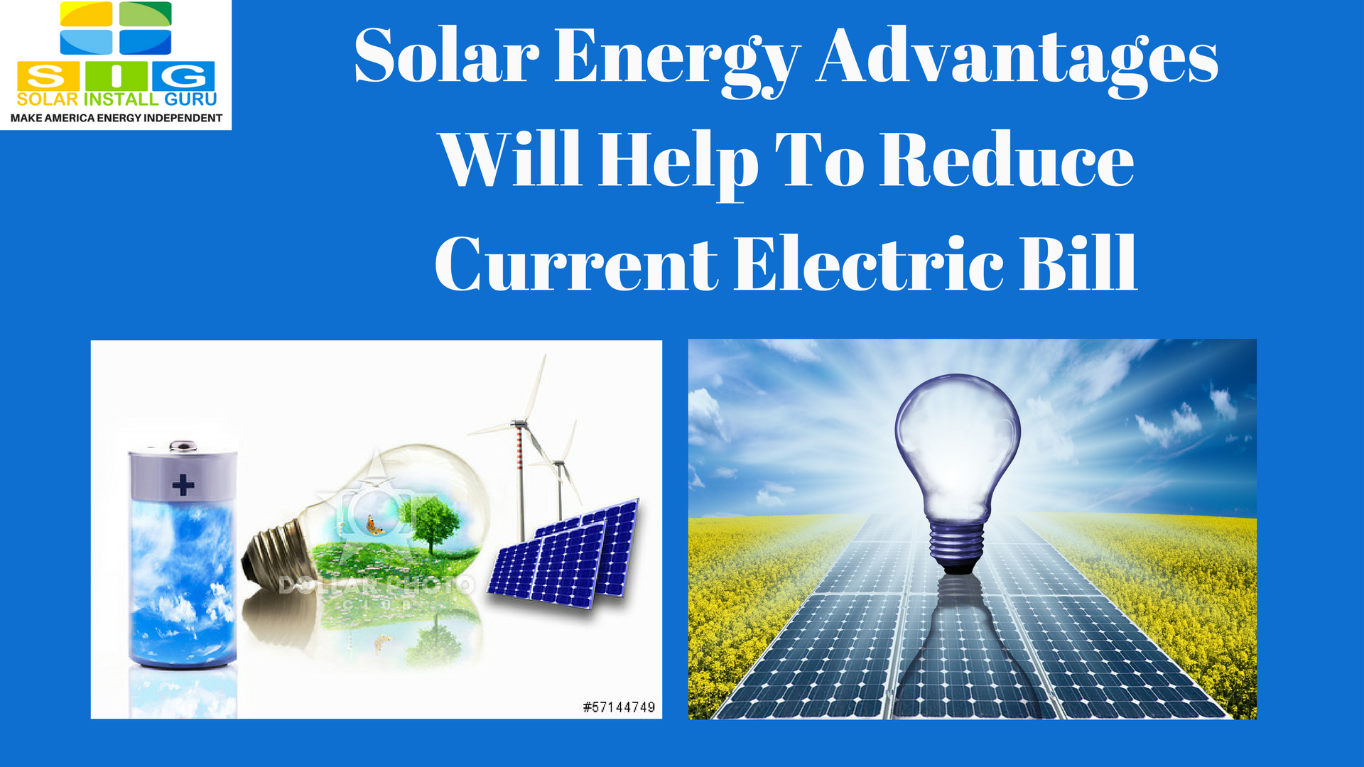 Solar energy advantages will help to reduce current Benefits of going solar